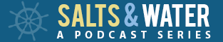 SALTS & WATER PODCAST SERIES
